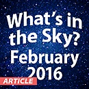 What's In the Sky - February 2016