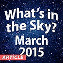 What's in the Sky - March 2015