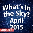 What's in the Sky - April 2015
