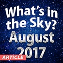 What's In The Sky — August 2017