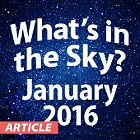 What's In the Sky - January 2016