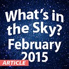 What's in the Sky - February 2015