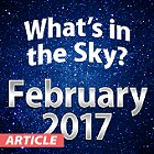What's In The Sky - February 2017