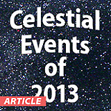 Celestial Events of 2013 at Orion Store