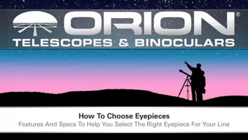 How to choose telescope eyepieces orion telescopes: videos
